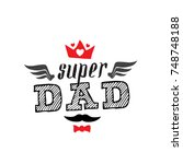 super dad   t shirt print.... | Shutterstock .eps vector #748748188