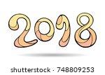 modern funny lettering 2018.... | Shutterstock .eps vector #748809253