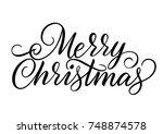 merry christmas lettering | Shutterstock .eps vector #748874578