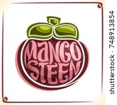 vector logo for mangosteen ... | Shutterstock .eps vector #748913854