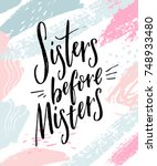 sisters before misters.... | Shutterstock .eps vector #748933480