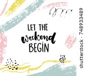 let the weekend begin. fun... | Shutterstock .eps vector #748933489