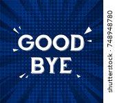 good bye greeting card... | Shutterstock .eps vector #748948780