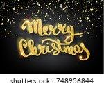 merry christmas lettering... | Shutterstock .eps vector #748956844