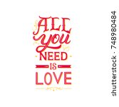 all you need is love hand...   Shutterstock .eps vector #748980484
