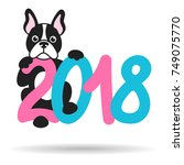 french bulldog and 2018 | Shutterstock .eps vector #749075770