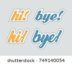 hi and bye. stickers for social ...   Shutterstock .eps vector #749140054