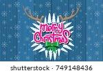 merry christmas lettering... | Shutterstock .eps vector #749148436