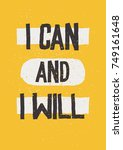 i can and i will. inspirational ... | Shutterstock .eps vector #749161648