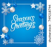 seasons greeting hand written... | Shutterstock .eps vector #749218744