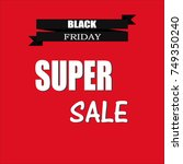 black friday. super sale on red ... | Shutterstock .eps vector #749350240