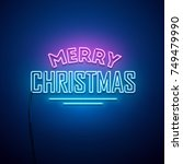 christmas neon sign. vector... | Shutterstock .eps vector #749479990