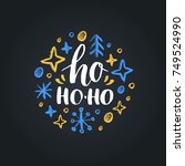 ho ho ho lettering on black... | Shutterstock .eps vector #749524990