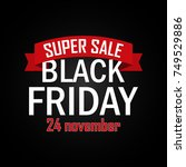 black friday sale inscription... | Shutterstock .eps vector #749529886