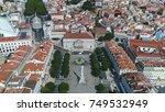 aerial view photo rossio square ... | Shutterstock . vector #749532949