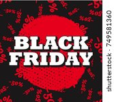 black friday. 24 november... | Shutterstock .eps vector #749581360