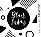 black friday lettering. hand... | Shutterstock .eps vector #749629300