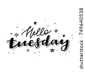 hello tuesday. days of the week....   Shutterstock .eps vector #749640538