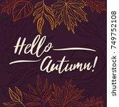 hello autumn card design... | Shutterstock .eps vector #749752108