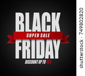 vector illustration of black... | Shutterstock .eps vector #749802820