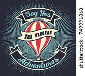 say yes to new adventures.... | Shutterstock .eps vector #749991868