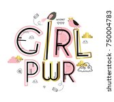 girl power. cute vector... | Shutterstock .eps vector #750004783