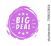 big deal inscription on purple... | Shutterstock .eps vector #750012814