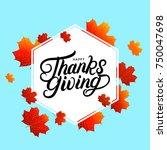 happy thanksgiving hand written ... | Shutterstock . vector #750047698