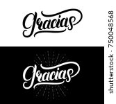 gracias hand written lettering. ... | Shutterstock . vector #750048568