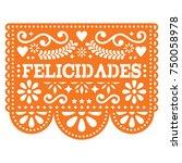 felicidades papel picado vector ... | Shutterstock .eps vector #750058978