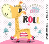 cute cartoon giraffe on roller... | Shutterstock .eps vector #750167770