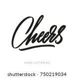 cheers  hand written elegant... | Shutterstock .eps vector #750219034