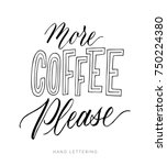 more coffee please. black and... | Shutterstock .eps vector #750224380