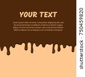 dripping chocolate. vector... | Shutterstock .eps vector #750459820