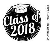 class of 2018 grunge rubber... | Shutterstock .eps vector #750491386