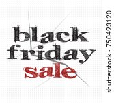 black friday sale inscription... | Shutterstock .eps vector #750493120