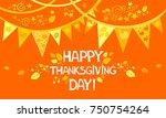 happy thanksgiving day.... | Shutterstock . vector #750754264