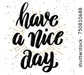 have a nice day .hand drawn... | Shutterstock .eps vector #750810688