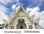 thai temple  wat rong khun ... | Shutterstock . vector #750904084