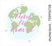time to travel. inscription a... | Shutterstock .eps vector #750956728