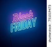 black friday background. neon... | Shutterstock .eps vector #751019473