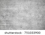 texture of old gray concrete... | Shutterstock . vector #751033900