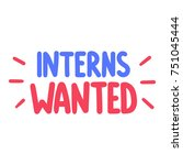 interns wanted. vector poster ... | Shutterstock .eps vector #751045444