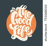 the good life typography. t... | Shutterstock .eps vector #751068310