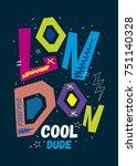 london cool dude t shirt print... | Shutterstock .eps vector #751140328