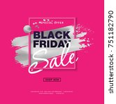 black friday sale poster with... | Shutterstock .eps vector #751182790