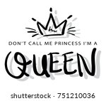 do not call me a princess i am... | Shutterstock .eps vector #751210036