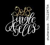2018 jingle bells   gold... | Shutterstock .eps vector #751239754