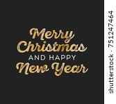 merry christmas and happy new... | Shutterstock .eps vector #751247464