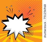 white empty speech comic bubble ... | Shutterstock .eps vector #751256968